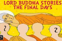 Lord Buddha Stories – The Final Days (The Life of Buddha)